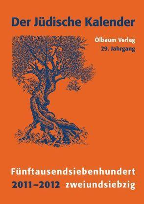 Jüdischer Kalender / 2011-2012 (5772) /29. Jahrgang. Fünftausendsiebenhundertzweiundsiebzig von Broder,  Henryk M, Recher,  Hilde
