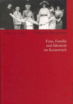 Jüdisches Bürgertum von Kaplan,  Marion, Lorenz,  Ina S, Richarz,  Monika, Stiftung Institut f. d. Geschichte d. deutschen Juden, Strobl,  Ingrid