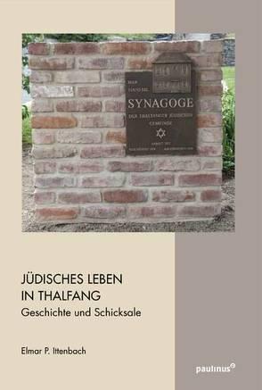 Jüdisches Leben in Thalfang von Ittenbach,  Elmar P.