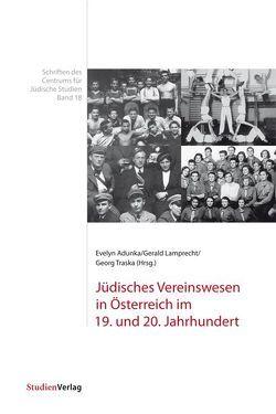 Jüdisches Vereinswesen in Österreich im 19. und 20. Jahrhundert von Adunka,  Evelyn, Lamprecht,  Gerald, Traska,  Georg