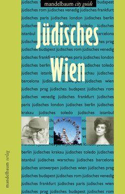 Jüdisches Wien von Feurstein-Prasser,  Michaela, Milchram,  Gerhard