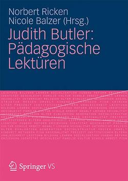 Judith Butler: Pädagogische Lektüren von Balzer,  Nicole, Ricken,  Norbert