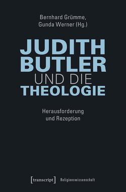 Judith Butler und die Theologie von Grümme,  Bernhard, Werner,  Gunda