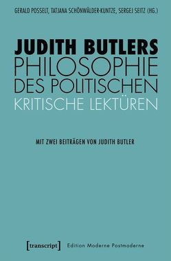 Judith Butlers Philosophie des Politischen von Posselt,  Gerald, Schönwälder-Kuntze,  Tatjana, Seitz,  Sergej