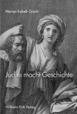 Judith macht Geschichte von Kobelt-Groch,  Marion