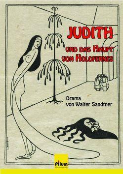 Judith und das Haupt von Holofernes von Sandtner,  Walter