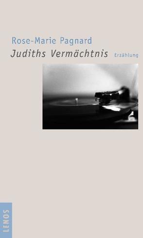 Judiths Vermächtnis von Hediger,  Markus, Pagnard,  Rose-Marie
