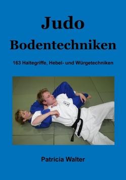 Judo Bodentechniken von Walter,  Patricia