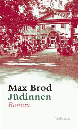Jüdinnen. Roman von Brod,  Max, Koch,  Hans Gerd, Wagnerová,  Alena, Zimmermann,  Hans Dieter