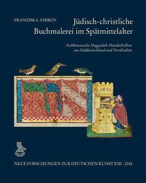 Jüdisch-christliche Buchmalerei im Spätmittelalter von Amirov,  Franziska, Augustyn,  Wolfgang, Gast,  Uwe