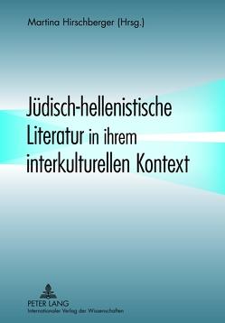 Jüdisch-hellenistische Literatur in ihrem interkulturellen Kontext von Hirschberger,  Martina