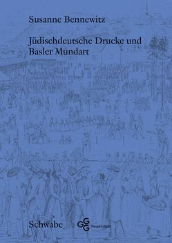 Jüdischdeutsche Drucke und Basler Mundart von Bennewitz,  Susanne