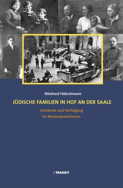 Jüdische Familien in Hof an der Saale von Hübschmann,  Ekkehard, Inhetveen,  Heide