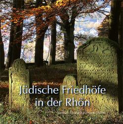 Jüdische Friedhöfe in der Rhön von Birmann-Dähne,  Gerhild Elisabeth