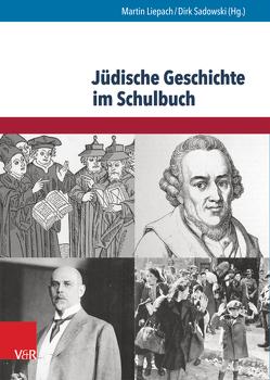Jüdische Geschichte im Schulbuch von Geiger,  Wolfgang, Liepach,  Martin, Sachse,  Siegmar, Sadowski,  Dirk, Strangmann,  Sinja