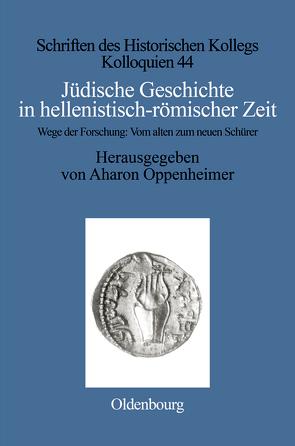Jüdische Geschichte in hellenistisch-römischer Zeit von Oppenheimer,  Aharon