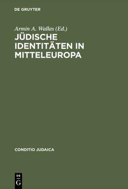 Jüdische Identitäten in Mitteleuropa von Kucher,  Primus Heinz, Sallager,  Edgar, Strutz,  Johann, Wallas,  Armin A