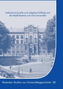 Jüdische kulturelle und religiöse Einflüsse auf die Stadt Rostock und ihre Universität von Boeck,  Gisela, Lammel,  Hans-Uwe