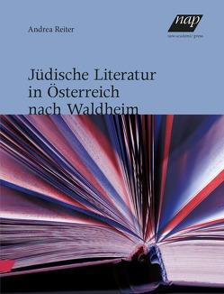 Jüdische Literatur in Österreich nach Waldheim von Reiter,  Andrea