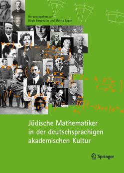 Jüdische Mathematiker in der deutschsprachigen akademischen Kultur von Bergmann,  Birgit, Epple,  Moritz