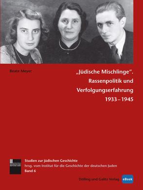 »Jüdische Mischlinge« von Lorenz,  Ina, Meyer,  Beate, Richarz,  Monika