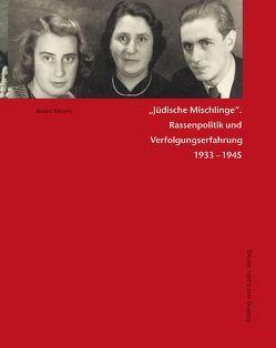 »Jüdische Mischlinge« von Institut für die Geschichte der deutschen Juden, Lorenz,  Ina, Meyer,  Beate, Richarz,  Monika