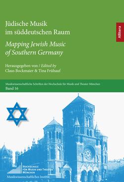 Jüdische Musik im süddeutschen Raum / Mapping Jewish Music of Southern Germany von Bockmaier,  Claus, Frühauf,  Tina