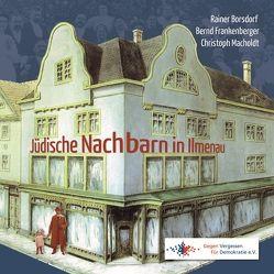 Jüdische Nachbarn in Ilmenau von Borsdorf,  Rainer, Frankenberger,  Bernd, Macholdt,  Christoph, Schramm,  Reinhard Prof. Dr.