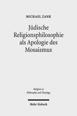 Jüdische Religionsphilosophie als Apologie des Mosaismus von Zank,  Michael