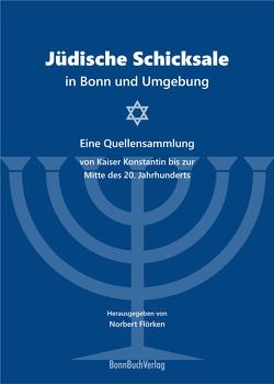 Jüdische Schicksale in Bonn und Umgebung von Flörken,  Norbert