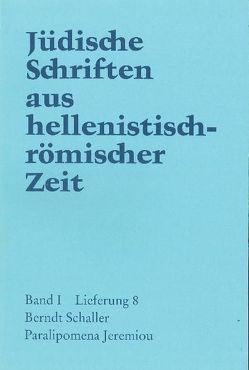 Jüdische Schriften aus hellenistisch-römischer Zeit, Bd 1: Historische… / Paralipomena Jeremiou von Schaller,  Berndt