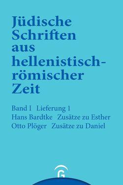 Jüdische Schriften aus hellenistisch-römischer Zeit, Bd 1: Historische… / Zusätze zu Esther. Zusätze zu Daniel von Bardtke,  Hans, Plöger,  Otto