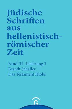 Jüdische Schriften aus hellenistisch-römischer Zeit, Bd 3: Unterweisung in lehrhafter Form / Das Testament Hiobs von Schaller,  Berndt