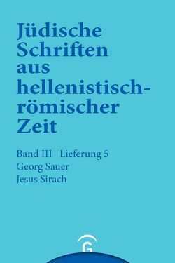 Jüdische Schriften aus hellenistisch-römischer Zeit, Bd 3: Unterweisung in lehrhafter Form / Jesus Sirach (Ben Sira) von Sauer,  Georg