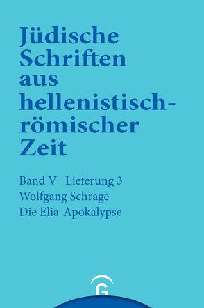 Jüdische Schriften aus hellenistisch-römischer Zeit, Bd 5: Apokalypsen / Die Elia-Apokalypse von Schrage,  Wolfgang