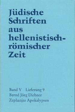 Jüdische Schriften aus hellenistisch-römischer Zeit, Bd 5: Apokalypsen / Zephanjas Apokalypsen von Diebner,  Bernd