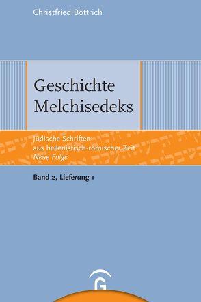 Jüdische Schriften aus hellenistisch-römischer Zeit – Neue Folge… / Geschichte Melchisedeks von Böttrich,  Christfried