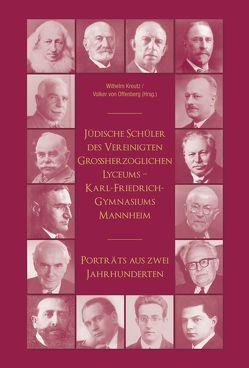 Jüdische Schüler des Vereinigten Großherzogliche Lyzeums – Karl-Friedrich-Gymnasiums Mannheim von Kreutz,  Wilhelm, Offenberg,  Volker von