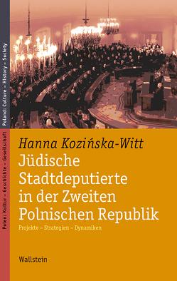 Jüdische Stadtdeputierte in der Zweiten Polnischen Republik von Kozinska-Witt,  Hanna