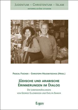 Jüdische und arabische Erinnerungen im Dialog von Fischer,  Pascal, Houswitschka,  Christoph