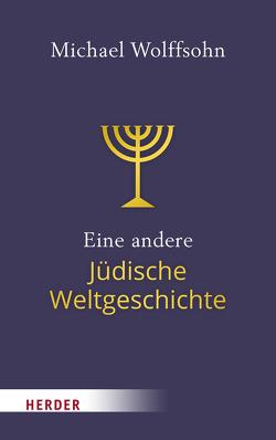 Jüdische Weltgeschichte – kurz und anders von Wolffsohn,  Michael