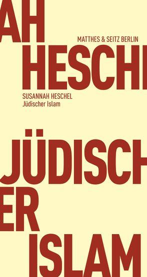 Jüdischer Islam von Buchner,  Moritz, Hartwig,  Dirk, Heschel,  Susannah, Khalil,  Georges