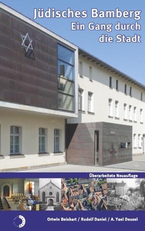 Jüdisches Bamberg von Beisbart,  Ortwin, Daniel,  Rudolf, Deusel,  Antje Yael