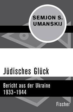 Jüdisches Glück von Benz,  Wolfgang, Damerow,  Ingrid, Umanskij,  Semjon S.