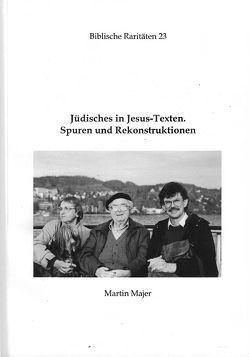 Jüdisches in Jesus-Texten von Majer,  Martin