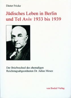Jüdisches Leben in Berlin und Tel Aviv 1933 bis 1939 von Fricke,  Dieter