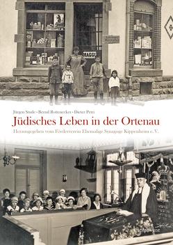 Jüdisches Leben in der Ortenau von Förderverein Ehemailige Synagoge Kippenheim e.V., Petri,  Dieter, Rottenecker,  Bernd, Stude,  Jürgen