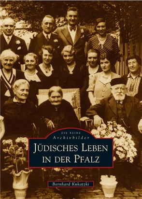 Jüdisches Leben in der Pfalz von Kukatzki,  Bernhard
