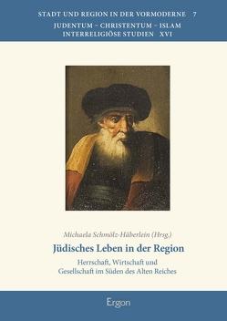 Jüdisches Leben in der Region von Schmölz-Häberlein,  Michaela
