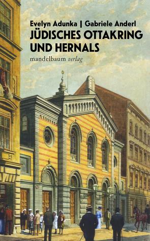 Jüdisches Ottakring und Hernals von Adunka,  Evelyn, Anderl,  Gabriele
